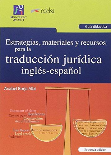 Estrategias, materiales y recursos para la traducción jurídica inglés-español. G por Anabel Borja Albi