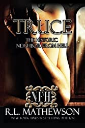 Truce (Neighbor from Hell) (Volume 4) by R.L. Mathewson (2013-10-30)