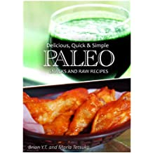 Paleo Snack and Raw Recipes - Delicious, Quick & Simple Recipes