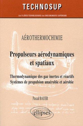 Propulseurs aérodynamiques et spatiaux