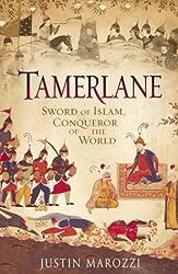 Tamerlane: Sword of Islam, Conqueror of the World by Justin Marozzi (2004-08-02)