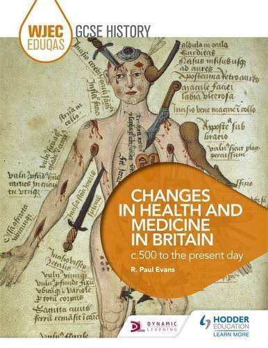WJEC Eduqas GCSE History: Changes in Health and Medicine in Britain, c.500 to the present day by R. Paul Evans (2016-10-28)