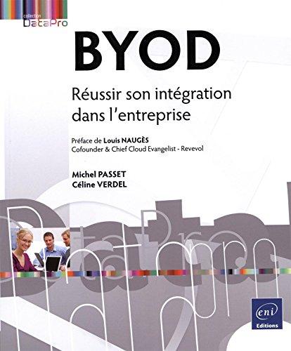 BYOD - Anticiper le changement et réussir son intégration dans l'entreprise
