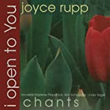 I Open to You: Chants by Joyce Rupp (2008-10-01)