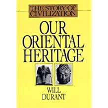 Our Oriental Heritage: The Story of Our Civilization #01 by Will Durant (1997-07-06)