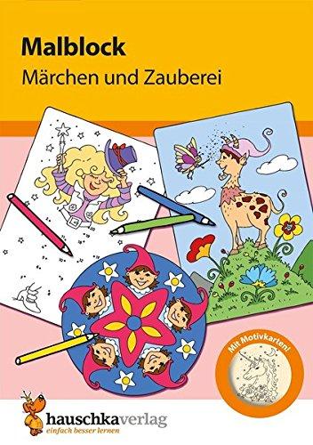 Malblock - Märchen und Zauberei (Malblöcke) (Lernen, Zu Zeichnen Für Kinder)