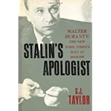 """Stalin's Apologist: Walter Duranty - """"The New York Times's"""" Man in Moscow"""