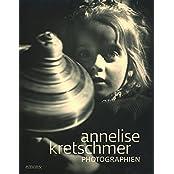 Annelise Kretschmer: Photographien