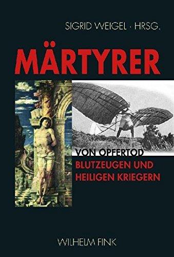 Märtyrer-Porträts: Von Opfertod, Blutzeugen und heiligen Kriegern