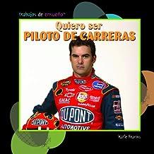 Quiero Ser Piloto de Carreras (I Want to Be a Race Car Driver) (Trabajos De Ensueno/ Dream Jobs)
