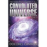 The Convoluted Universe: Book One by Dolores Cannon (2001-11-01)
