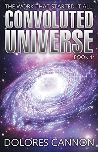 Convoluted Universe: Book One: Bk. 1 by Dolores Cannon (1-Nov-2001) Paperback