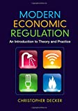 Modern Economic Regulation: An Introduction to Theory and Practice