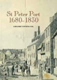St Peter Port 1680-1830: The History of an International Entrep???t by Gregory Stevens Cox (1999-12-23)