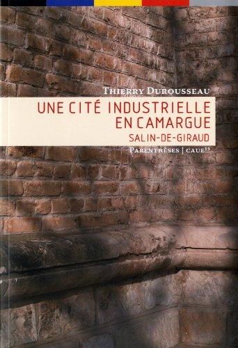 Une cité industrielle en Camargue - Salin-de-Giraud par Thierry Durousseau