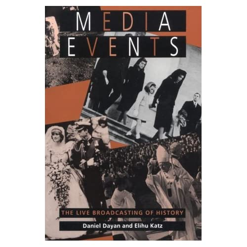 [(Media Events: Live Broadcasting of History)] [Author: Daniel Dayan] published on (April, 1994)