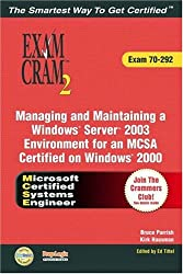 MCSA / MCSE Managing and Maintaining a Windows Server 2003 Environment (exam 70-292) (Exam Cram 2)