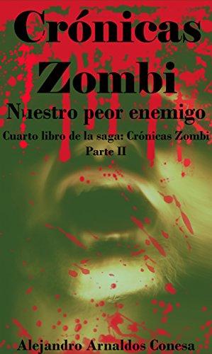 Crónicas Zombi  Nuestro peor enemigo. Parte 2 eBook  Alejandro ... dc66ecaacf2