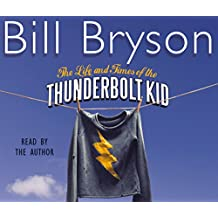 The Life And Times Of The Thunderbolt Kid: Travels Through my Childhood (Bryson, Band 4)