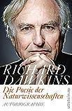 Die Poesie der Naturwissenschaften: Autobiographie - Richard Dawkins