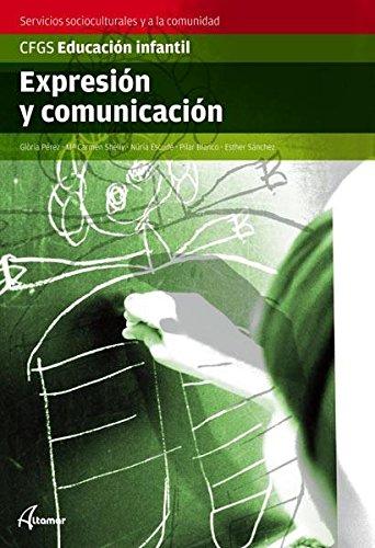 Expresión y comunicación (CFGS EDUCACIÓN INFANTIL) - 9788496334823