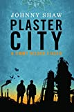 Plaster City (A Jimmy Veeder Fiasco Book 2) by Johnny Shaw