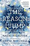 [(The Reason I Jump: The Inner Voice of a Thirteen-Year-Old Boy with Autism)] [Author: Naoki Higashida] published on (August, 2013)