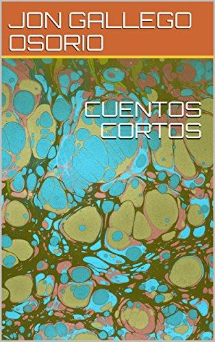 CUENTOS CORTOS: cuentos semi infantiles (1) (Spanish Edition)