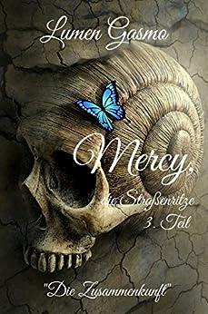 Mercy, die Straßenritze 3: Die Zusammenkunft