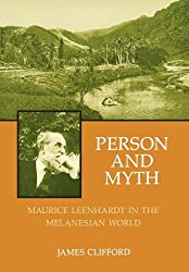 Person and Myth: Maurice Leenhardt in the Melanesian World by Clifford (1992-07-01)