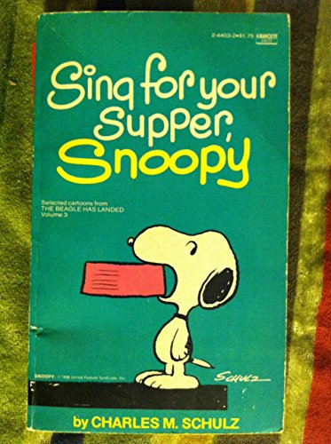 Sing for Your Supper- Snoopy by Schulz Charles M. (1-Sep-1981) Mass Market Paperback