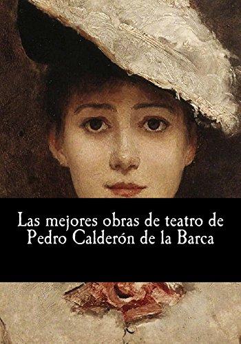 Las mejores obras de teatro de Pedro Calderón de la Barca