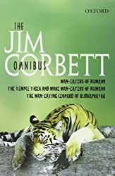 The Jim Corbett Omnibus: Man-eaters of Kumaon; The Man-eating Leopard of Rudraprayag; The Temple Tiger and More Man-eaters of Kumaon