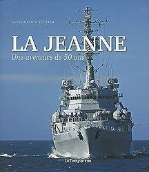 La Jeanne : Une aventure de 50 ans