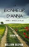 Le bonheur d'Anna: Tome I : Après la pluie... par Alcyon