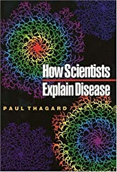How Scientists Explain Disease by Paul Thagard (1999-04-26)