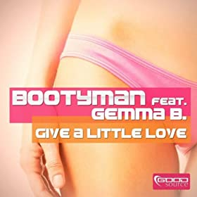 Bootyman feat. Gemma B.-Give A Little Love