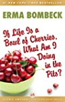 If Life Is a Bowl of Cherries, What A...