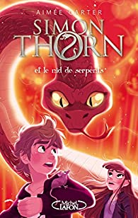 Simon Thorn, tome 2 : Et le nid de serpents par Aimée Carter