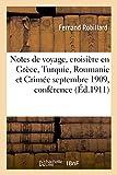 Notes de voyage, croisière en Grèce, Turquie, Roumanie et Crimée septembre 1909,: conférence faite à la Société normande de géographie par M. Fernand Robillard,...