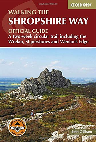 Walking the Shropshire Way: A two-week circular trail including the Wrekin, Stiperstones and Wenlock Edge (Cicerone Walking Guides)