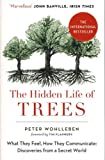 The Hidden Life of Trees: The International Bestseller – What They Feel, How They C...