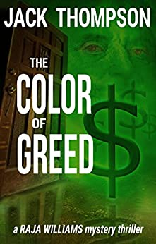 The Color of Greed (Raja Williams Mystery Thriller Series Book 1) (English Edition) di [Thompson, Jack]