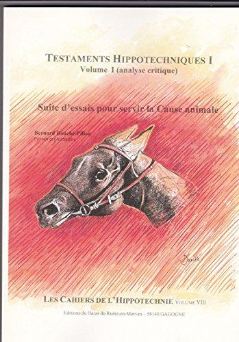 Suite d'essais pour servir la cause animale : Analyse critique (Testaments hippotechniques) par Bernard Bouché-Pillon