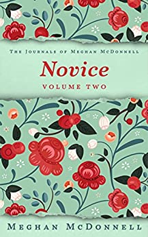 Novice: Volume Two (The Journals of Meghan McDonnell Book 2) (English Edition) di [McDonnell, Meghan]