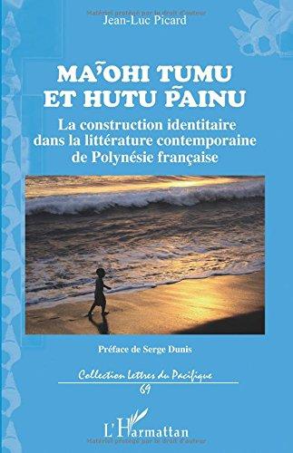 Mā'ohi tumu et hutu pāinu : la construction identitaire dans la littérature contemporaine de Polynésie française
