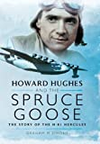 Howard Hughes and the Spruce Goose: The Story of the H-K1 Hercules by Simons, Graham M (2014) Hardcover