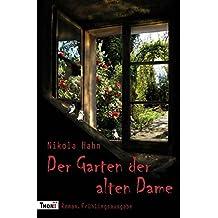 """Der Garten der alten Dame: Roman. Frühlingsausgabe (Projekt """"Verbotener Garten"""". Ein Roman für jede Jahreszeit)"""