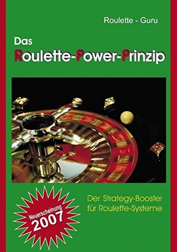 Das Roulette - Power - Prinzip Der Strategie - Booster für Roulette - Systeme