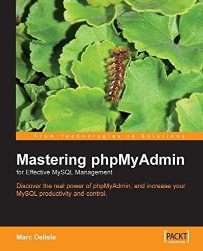 Mastering phpMyAdmin for Effective MySQL Management by Marc Delisle (2004-04-06)